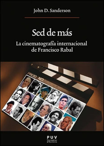 Sed de más - La cinematografía internacional de Francisco Rabal ebook by John D. Sanderson