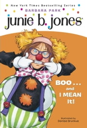 Junie B. Jones #24: BOO...and I MEAN It! ebook by Barbara Park,Denise Brunkus
