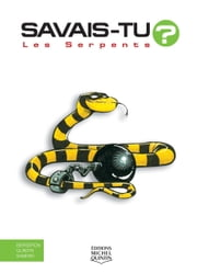 Savais-tu? - En couleurs 3 - Les Serpents ebook by Michel Quintin, Alain M. Bergeron, Sampar,...