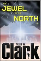 The Jewel of the North, Books 1 & 2--An Archon fantasy ebook by Scott W. Clark