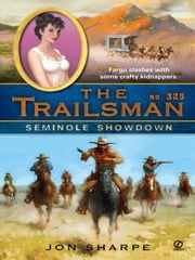 The Trailsman #325 - Seminole Showdown ebook by Jon Sharpe