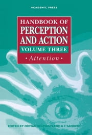 Handbook of Perception and Action: Attention ebook by Neumann, Odmar