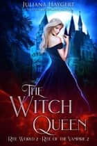 The Witch Queen - Rite of the Vampire ebook by Juliana Haygert