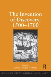 The Invention of Discovery, 1500–1700 ebook by James Dougal Fleming