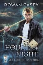 Hound of Night ebook by Rowan Casey