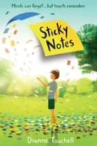 Sticky Notes ebook by Dianne Touchell