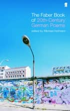 The Faber Book of Twentieth-Century German Poems ebook by Michael Hofmann, Michael Hofmann