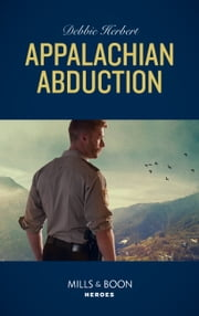 Appalachian Abduction (Mills & Boon Heroes) 電子書 by Debbie Herbert
