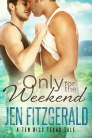 Only For the Weekend ebook by Jen FitzGerald