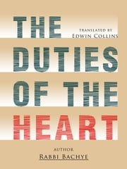 The Duties Of The Heart ebook by Rabbi Bachye,Edwin Collins