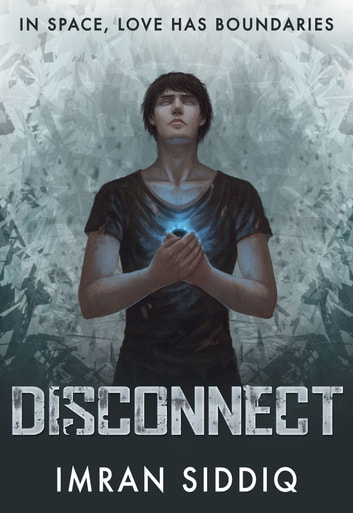 Disconnect - Book One of the Divided Worlds Trilogy ebook by Imran Siddiq