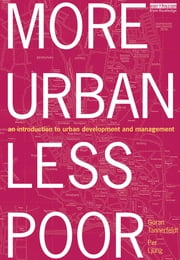More Urban Less Poor - An Introduction to Urban Development and Management ebook by Goran Tannerfeldt,Per Ljung