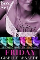 Wedding Heat: Friday Box Set (Series One) - Wedding Heat, #1 ebook by