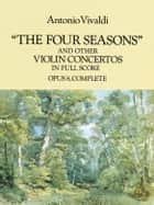 The Four Seasons and Other Violin Concertos in Full Score ebook by Antonio Vivaldi,Eleanor Selfridge-Field