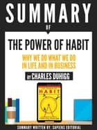 "Summary Of ""The Power Of Habit: Why We Do What We Do In Life And Business - By Charles Duhigg"" ebook by Sapiens Editorial"