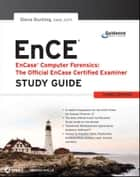 EnCase Computer Forensics -- The Official EnCE ebook by Steve Bunting