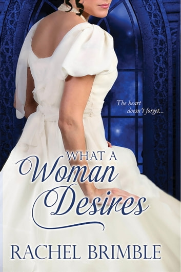 What a Woman Desires ebook by Rachel Brimble