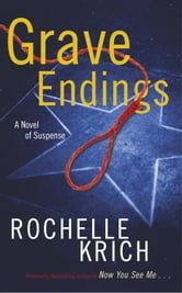 Grave Endings - A Novel of Suspense ebook by Rochelle Krich