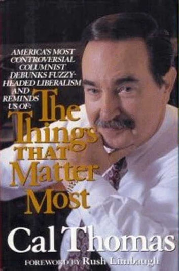 The Things That Matter Most ebook by Cal Thomas