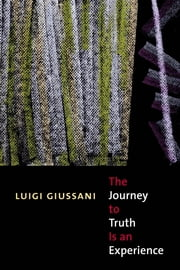 Journey to Truth is an Experience ebook by Luigi Giussani