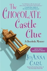 The Chocolate Castle Clue - A Chocoholic Mystery ebook by JoAnna Carl