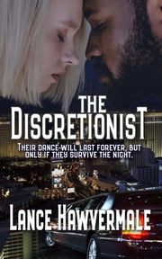 The Discretionist ebook by Lance Hawvermale