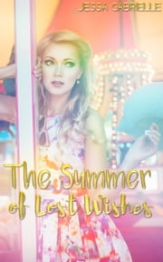 The Summer of Lost Wishes ebook by Jessa Gabrielle