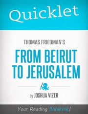 Quicklet on Thomas Friedman's From Beirut to Jerusalem ebook by Joshua  Vizer