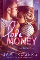 Love Money ebook by Jami Rogers