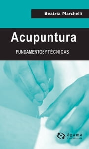 Acupuntura - Fundamentos y técnicas ebook by Beatriz Marchelli