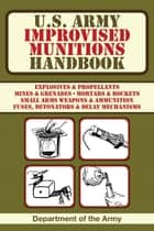 U.S. Army Improvised Munitions Handbook ebook by Army