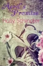 April's Promise ebook by Holly Schindler