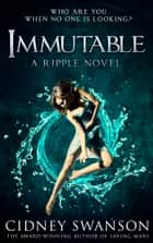 Immutable - Book Five in the Ripple Series 電子書 by Cidney Swanson