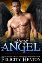 Dark Angel (Her Angel: Bound Warriors paranormal romance series Book 1) ebook by
