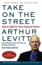 Take on the Street - What Wall St. and Corporate America Don't Want You to Know / What You Can Do to Fight Back ebook by Arthur Levitt