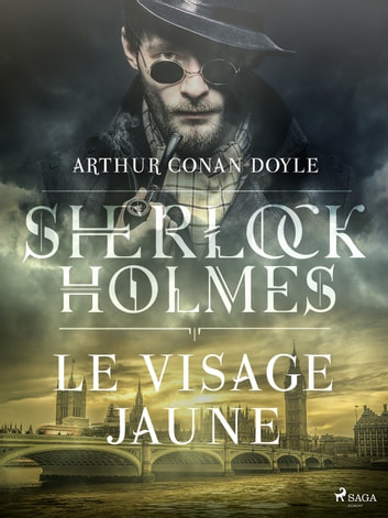 Le Visage jaune eBook by Arthur Conan Doyle