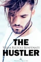 The Hustler ebook by Velia Rizzoli Benfenati