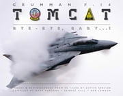 Grumman F-14 Tomcat - Bye - Bye Baby...!: Images & Reminiscences From 35 Years of Active Service ebook by Dave Parsons, George Hall, Lawson