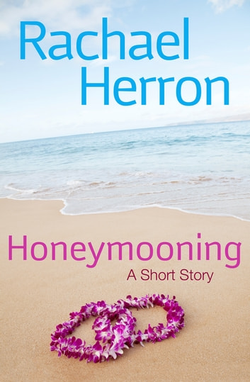 Honeymooning ebook by Rachael Herron