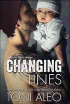 Changing Lines eBook by Toni Aleo
