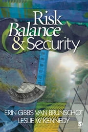 Risk Balance and Security ebook by Dr. Erin Gibbs Van Brunschot,Leslie W. Kennedy