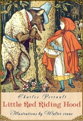 Little Red Riding Hood (Illustrated by Walter Crane) ebook by Charles Perrault