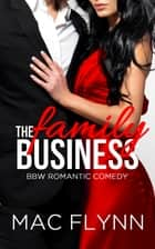 The Family Business #1 ebook by Mac Flynn