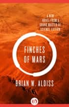 Finches of Mars ebook by Brian W Aldiss