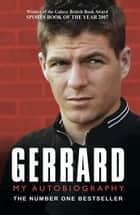 Gerrard - My Autobiography ebook by Steven Gerrard