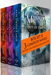 Out of Time Series Box Set II (Books 4-6) - 3 Complete Novels ebook by Monique Martin