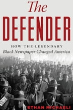 The Defender, How the Legendary Black Newspaper Changed America