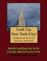 A Walking Tour of New York City Midtown ebook by Doug Gelbert