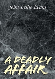 A Deadly Affair ebook by John Leslie Evans