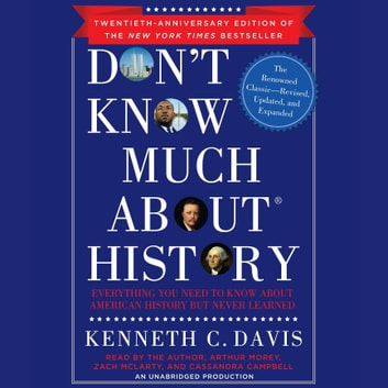 Don't Know Much About History, Anniversary Edition - Everything You Need to Know About American History but Never Learned audiobook by Kenneth C. Davis